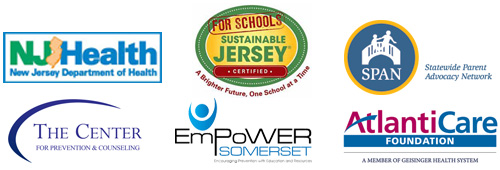 Logos: NJ Department of Health, Sustainable Jersey for Schools,  Statewide Parent Advocacy Network, The Center for Prevention & Counseling, EmPoWER Somerset, AtlantiCare